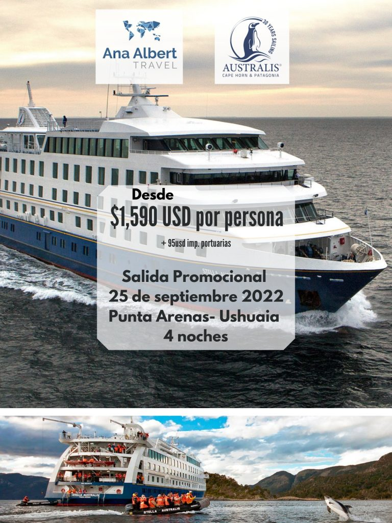 Temporada 2022-2023 Salida Promocional 25 de septiembre 2022 Punta Arenas- Ushuaia 4 noches Septiembre 25 $1,590usd mas 95usd de tax portuarias por pax (1)